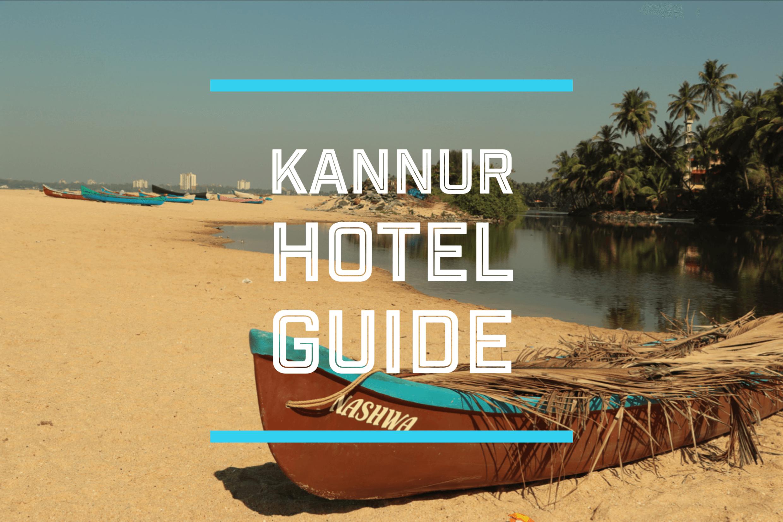 カヌールで泊まる!滞在目的から選ぶホテルリスト|ケララ州カヌール
