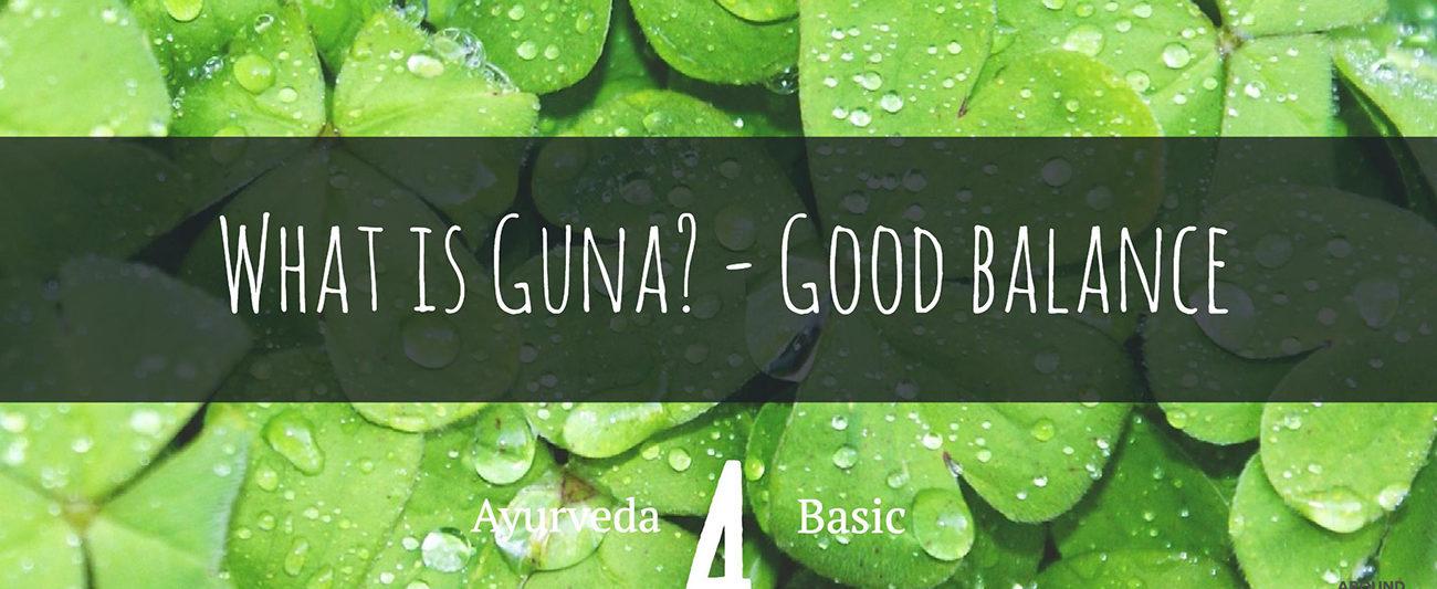 アーユルヴェーダの基本:20つのグナと、バランスの取り方