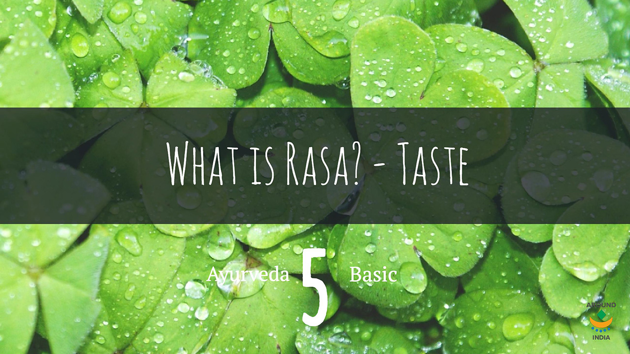 アーユルヴェーダの基本⑤:6つの味ラサを覚えて、食べ方のコツを得よう